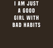 I am just a good girl with bad habits  Womens Fitted T-Shirt