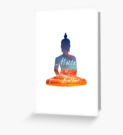 Metta is Better Buddha Greeting Card