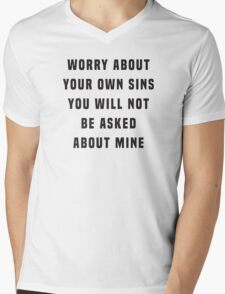 Worry about your own sins. You will not be asked about mine Mens V-Neck T-Shirt