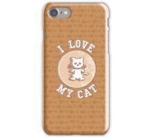 I love my cat iPhone Case/Skin