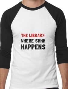 Library Shhh Happens Men's Baseball ¾ T-Shirt