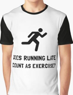 Running Late Exercise Graphic T-Shirt
