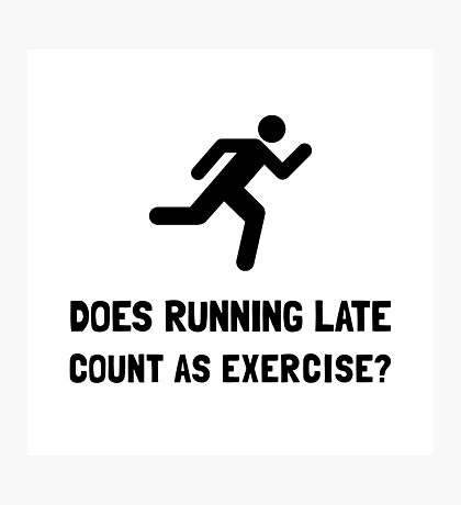 Running Late Exercise Photographic Print