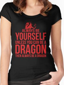 Always Be A Dragon Women's Fitted Scoop T-Shirt