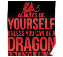 Always Be A Dragon Poster