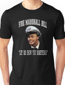 Fire Marshall Bill - Let Me Show You Something T-Shirt
