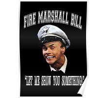 Fire Marshall Bill - Let Me Show You Something Poster