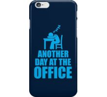 Another Day At The Office iPhone Case/Skin