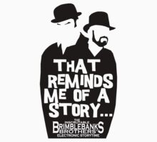"Brimblebanks Brothers ""That Reminds Me of A Story..."" Kids Tee"