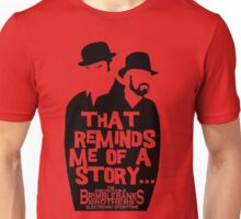 "Brimblebanks Brothers ""That Reminds Me of A Story..."" Unisex T-Shirt"