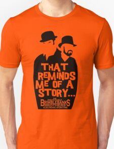 """Brimblebanks Brothers """"That Reminds Me of A Story..."""" Unisex T-Shirt"""