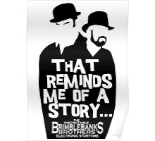 "Brimblebanks Brothers ""That Reminds Me of A Story..."" Poster"