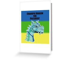 Grandpa Dragon for President Greeting Card