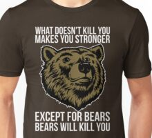 Bears Will Kill You Unisex T-Shirt