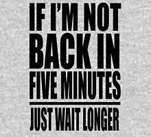 Ace Ventura - If I'm Not Back In Five Minutes Just Wait Longer Unisex T-Shirt