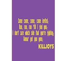 Killjoys theme in yellow writing Photographic Print