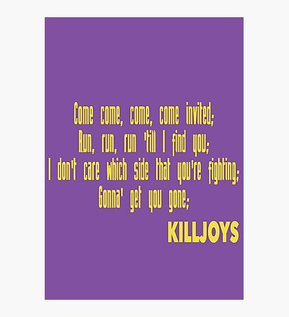 Killjoys theme in yellow writing Photographic Print