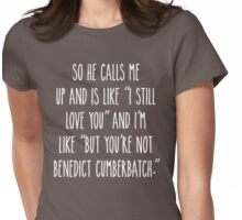But you're not Benedict Cumberbatch - Dark Version Womens Fitted T-Shirt