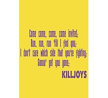Killjoys theme in purple writing Photographic Print
