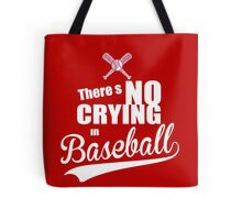 There's No Crying in Baseball Tote Bag