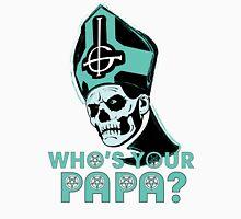 WHO'S YOUR PAPA? - light aqua Unisex T-Shirt