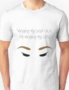 """Winging my liner..."" Unisex T-Shirt"