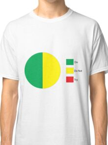 Do Or Do Not, There is No Try Pie Chart Classic T-Shirt