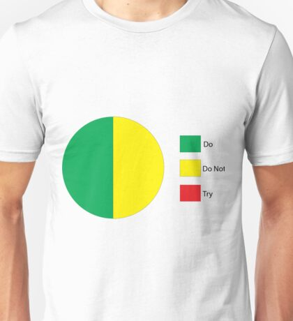 Do Or Do Not, There is No Try Pie Chart Unisex T-Shirt