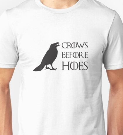 Crows before hoes! Unisex T-Shirt