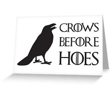 Crows before hoes! Greeting Card