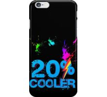 Quotes and quips - 20% cooler iPhone Case/Skin