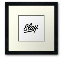 Slay Tshirt Framed Print