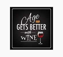 Age gets better with wine Unisex T-Shirt