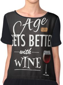 Age gets better with wine Chiffon Top