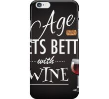 Age gets better with wine iPhone Case/Skin