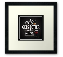 Age gets better with wine Framed Print