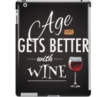 Age gets better with wine iPad Case/Skin