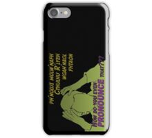 Miscellaneous - how do you even PRONOUNCE that??? iPhone Case/Skin