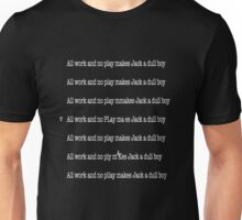 All Work and No Play: The Shining Unisex T-Shirt