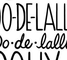 Oo De Lally! Sticker