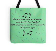 With Music you don't even need to open your eyes Tote Bag