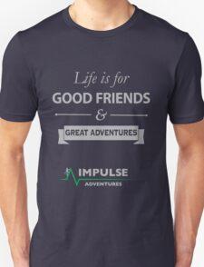 Good Friends & Great Adventures Unisex T-Shirt
