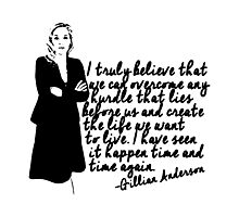 Gillian Anderson, I truly believe... Photographic Print
