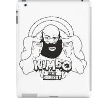 Kimbo Slice is my Homeboy iPad Case/Skin