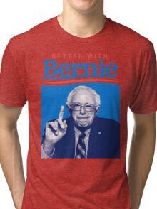 Better With Bernie Tri-blend T-Shirt