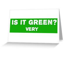 Is it green? Very Greeting Card