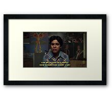 fez quote Framed Print
