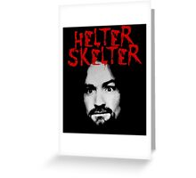 Charles Manson - Helter Skelter Greeting Card