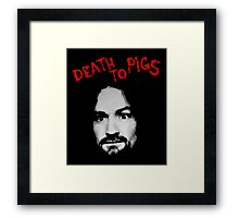 Charles Manson - Death To Pigs Framed Print