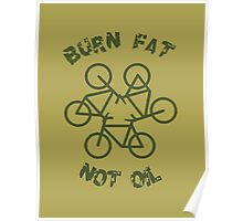 Burn Fat Not Oil - Recycle Poster